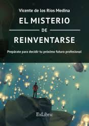 """""""El misterio de reinventarse"""""""
